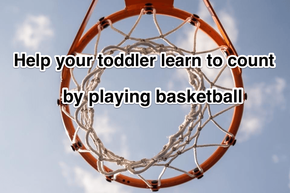 Help your toddler learn to count by playing basketball
